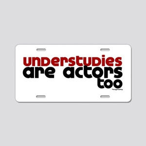 Understudies Aluminum License Plate