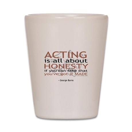 George Burns Acting Quote Shot Glass