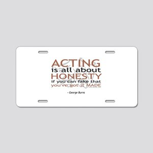 George Burns Acting Quote Aluminum License Plate