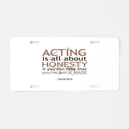 George Burns Acting Quote Aluminum License Plate