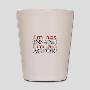 Insane Actor Shot Glass