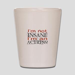 Insane actress Shot Glass