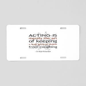 Sir Ralph Richardson Quote Aluminum License Plate