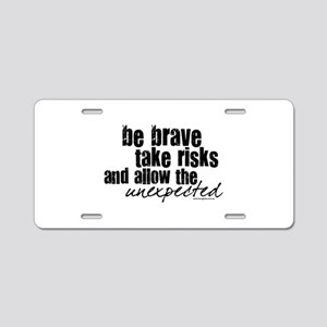 Be Brave Aluminum License Plate