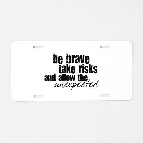 Be Brave Aluminum License Plate