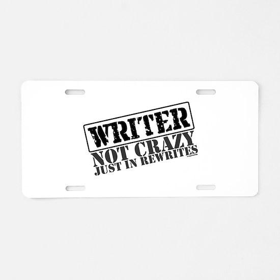 Not Crazy Just in Rewrites Aluminum License Plate