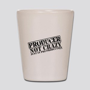 Not Crazy Just in Pre-Product Shot Glass
