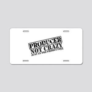 Not Crazy Just in Pre-Product Aluminum License Pla