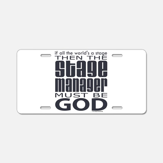 Stage Manager God Aluminum License Plate