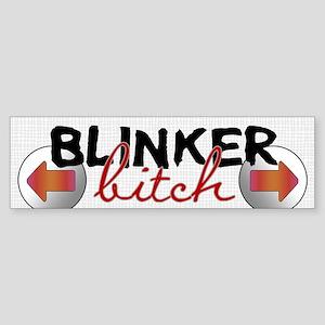 Blinker Bitch Bumper Sticker