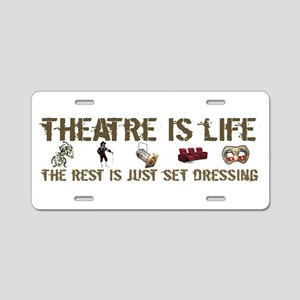 Theatre is Life Aluminum License Plate