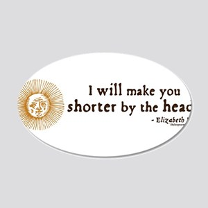 Elizabeth Beheading Quote 22x14 Oval Wall Peel