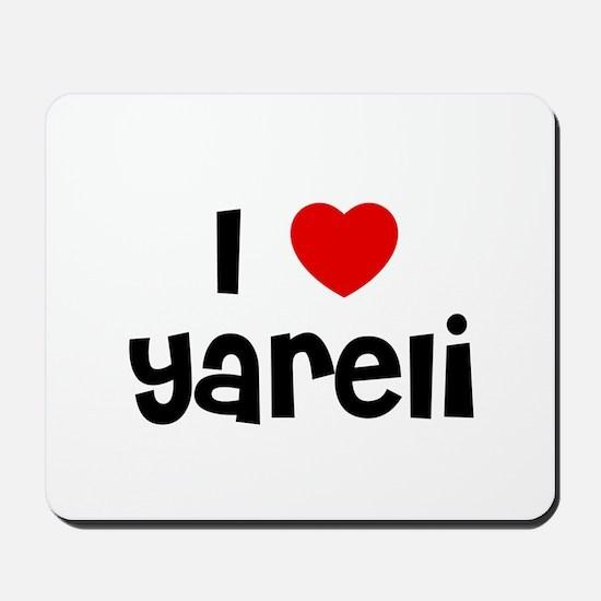 I * Yareli Mousepad