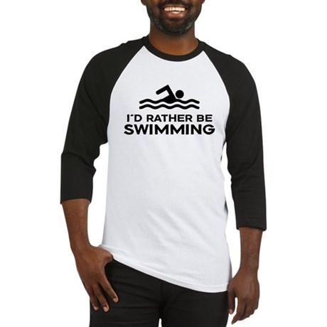 I'd Rather be Swimming Baseball Jersey