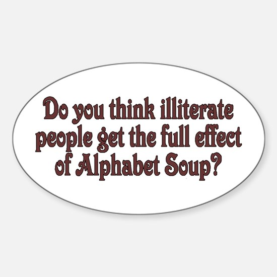 Do you think illiterate peopl Oval Decal