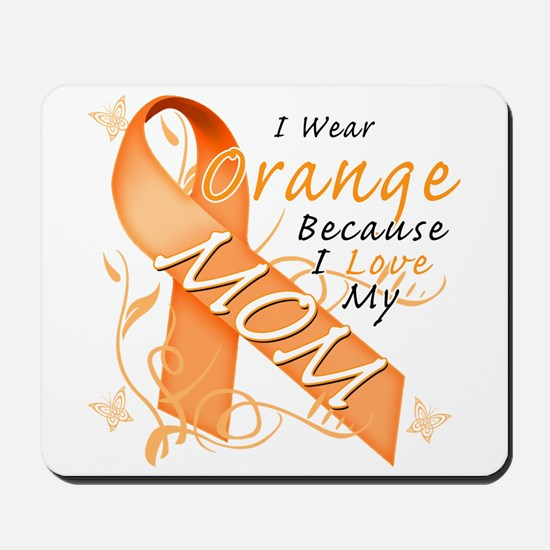 I Wear Orange Because I Love My Mom Mousepad