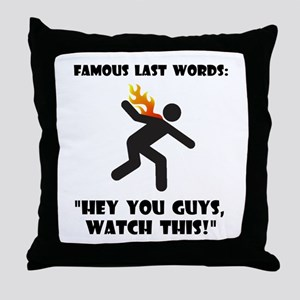 Famous Last Words Throw Pillow