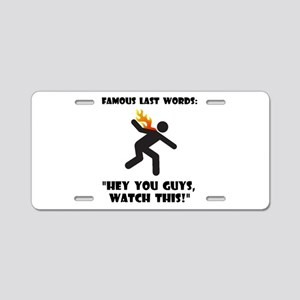 Famous Last Words Aluminum License Plate