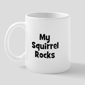 My Squirrel Rocks Mug