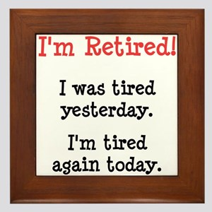 I'm Retired! Framed Tile