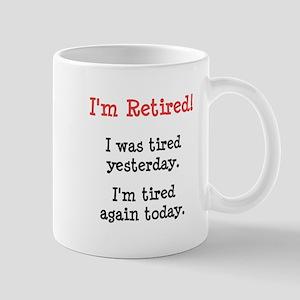 I'm Retired! Mug