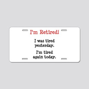 I'm Retired! Aluminum License Plate