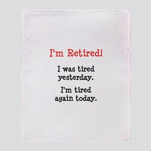 I'm Retired! Throw Blanket