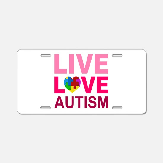 Live Love Autism Aluminum License Plate