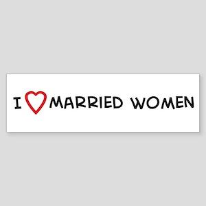 I Love Married Women Bumper Sticker