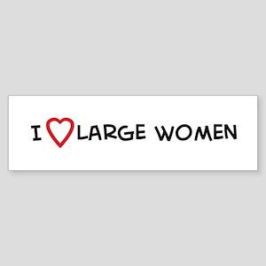 I Love Large Women Bumper Sticker