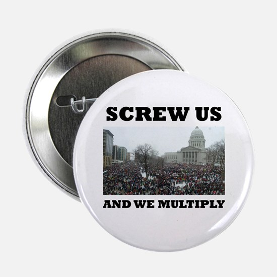 "Screw us and we multiply union 2.25"" Button"