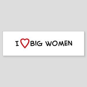 I Love Big Women Bumper Sticker