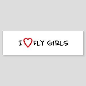 I Love Fly Girls Bumper Sticker