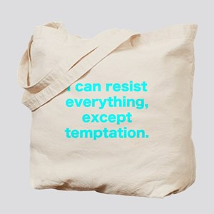I can resist everything Tote Bag