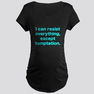 I can resist everything Maternity Dark T-Shirt