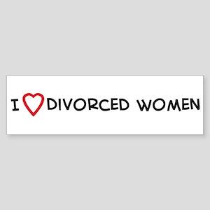 I Love Divorced Women Bumper Sticker