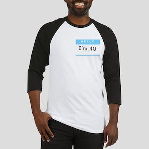 Hello, I'm 40 Baseball Jersey