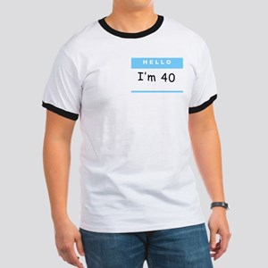 Hello, I'm 40 Ringer T