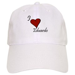 I love Eduardo Baseball Cap
