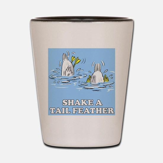 Shake A Tail Feather Shot Glass