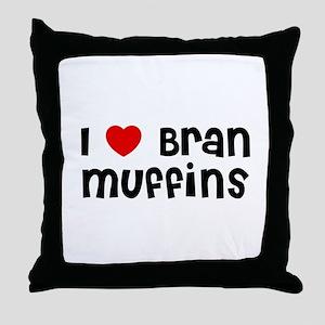 I * Bran Muffins Throw Pillow