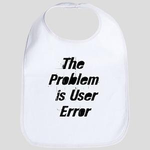 The Problem is User Error Bib