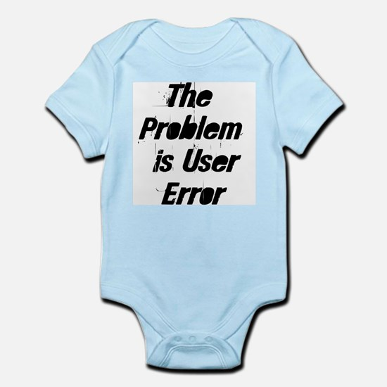 The Problem is User Error Infant Creeper