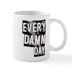 Every Damn Day Mug