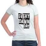 Every Damn Day Jr. Ringer T-Shirt