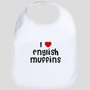 I * English Muffins Bib