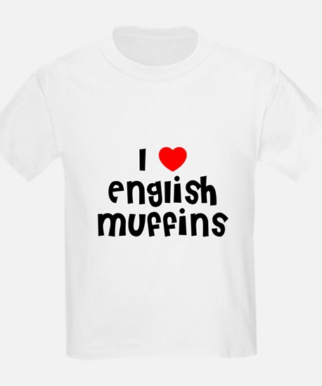 I * English Muffins Kids T-Shirt