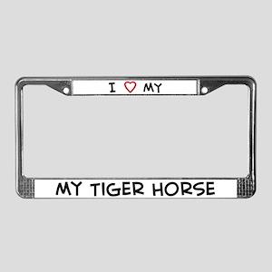 I Love Tiger Horse License Plate Frame