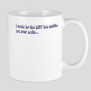 BEST Bad Decision Mug