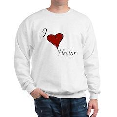 I love Hector Sweatshirt